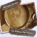 """E' uscito """"La Bottega dei Pasticci"""" il lavoro discografico di Marcello Romeo"""